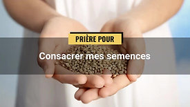 SEMAINE DE PRIÈRE PENTECÔTE 2021 : Jour 1 - Prière pour consacrer mes semences