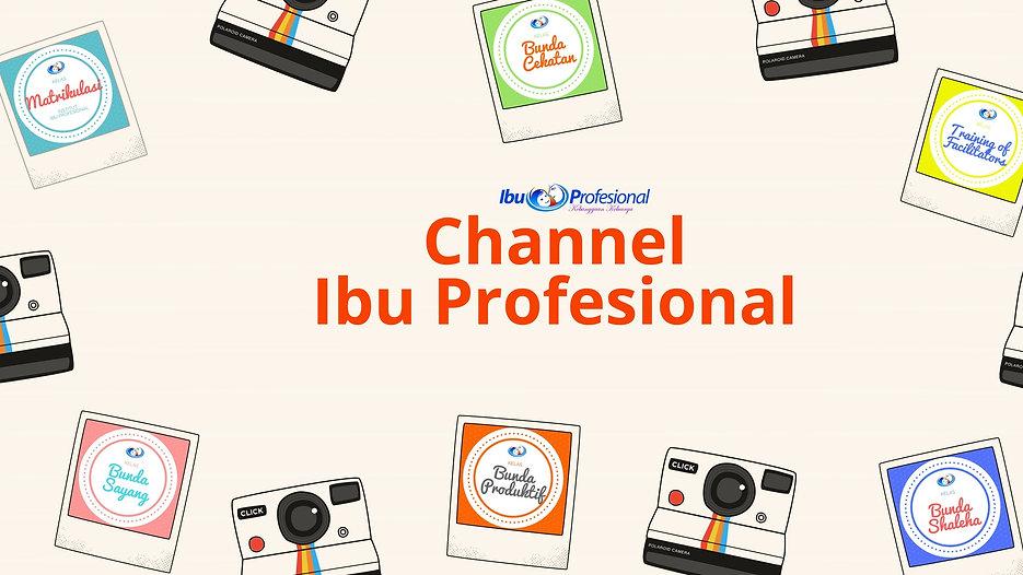 Channel Ibu Profesional