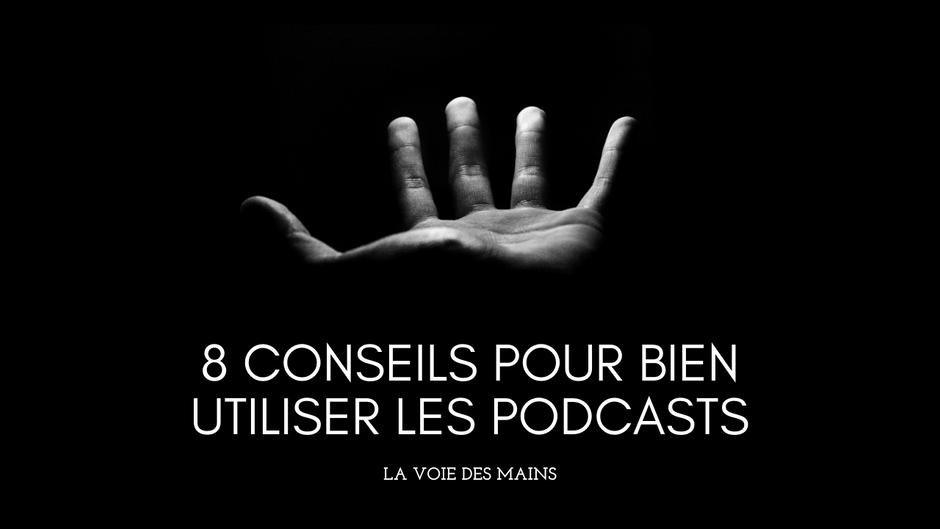 Huit conseils pratiques pour les podcasts