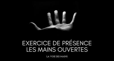Exercice de présence mains ouvertes