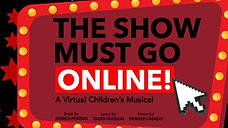 THE SHOW MUST GO ONLINE present by Selah Theatre Project