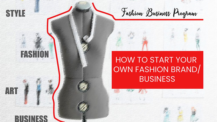 How to start your own fashion brand/ business
