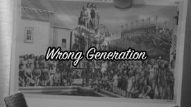 Wrong Generation