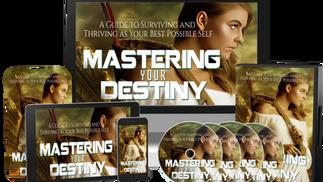 Mastering Your Destiny