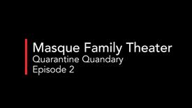 Quarantine Quandary #2