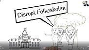 Vi disrupter folkeskolen