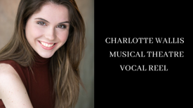 Video Footage of Musical Theatre  Reel of Charlotte Wallis