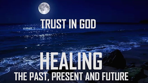 HEALING THE PAST, PRESENT AND FUTURE