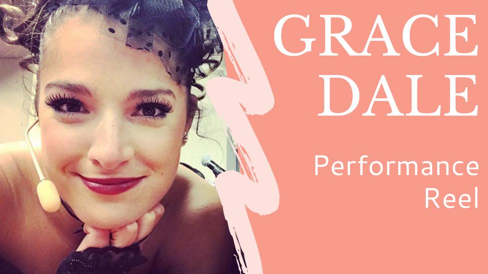 Grace Dale - Performance Reel