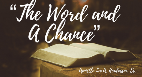 The Word And A Chance ***We Do Not Own The Rights To Any Images, Music Played Or Music Sung During This Service***