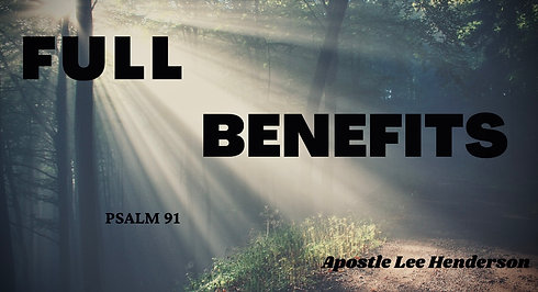 Full Benefits PT 2 ***We Do Not Own The Rights To Any Images, Music Played Or Music Sung During This Service***