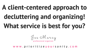 Learn about my client-centered approach to decluttering and organizing and what service is right for you!