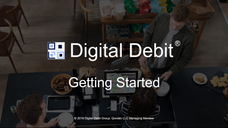 Digital Debit Getting Started
