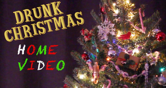 Drunk Christmas: Home Video Preview