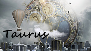 TAURUS - When will the one I wish for return