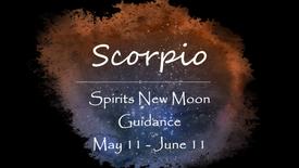 SCORPIO May 11th New Moon