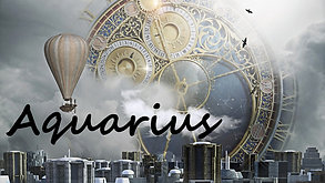 AQUARIUS 'When will the one I wish for return'