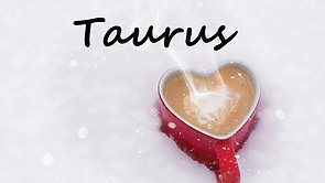 TAURUS - Redirected to path of LEAST resistance!