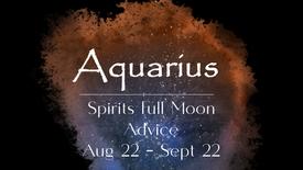 AQUARIUS Full Moon Aug 22