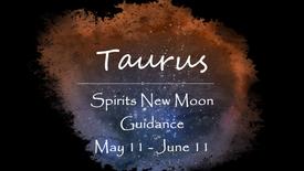 TAURUS May 11th New Moon