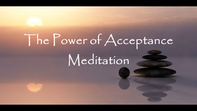 The Power of Acceptance Meditation