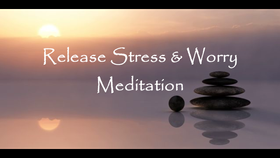 Stress and Worry Meditation
