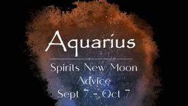 AQUARIUS New Moon Sept 7
