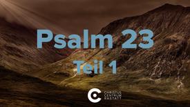 Psalm 23 - Teil 1