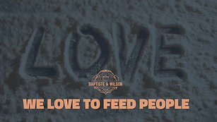 We love to feed people!