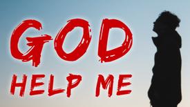 """""""God help me"""""""