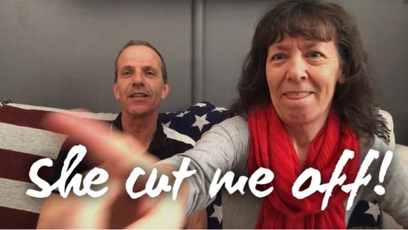 She cut me off!