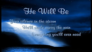 He Will Be - Vocal