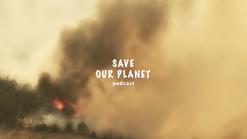 Save Our Planet | Podcast