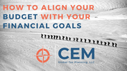How to Align Your Budget With Your Financial Goals
