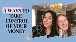 5 Ways to Take Control of Your Money