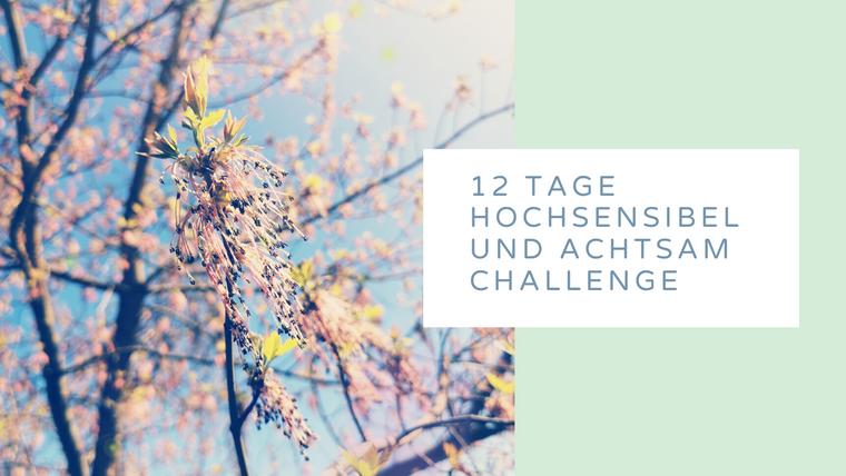 12 Tage hochsensibel und achtsam Challenge