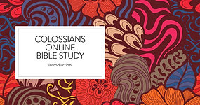 Colossians Online Bible Study Introduction