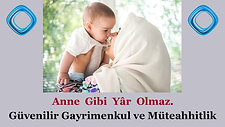 """8- Güvenilir Gayrimenkul """"Anne Gibi Yar Olmaz"""""""