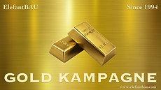 ElefantBAU Gold Kampagne