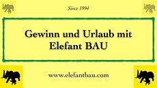 """ElefantBAU """"Gewinn und Urlaub"""""""