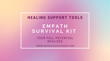 Healing Support Tools- Empath Survival Kit
