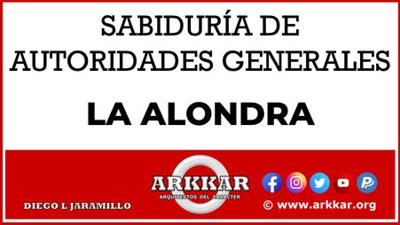 VIDEO 6  SABIDURIA DE AUTORIDADES GENERALES LA ALONDRA