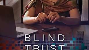 Drama: Blind Trust | TV Pilot | Trailer