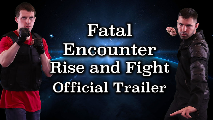 Fatal Encounter Rise and Fight - Official Trailer