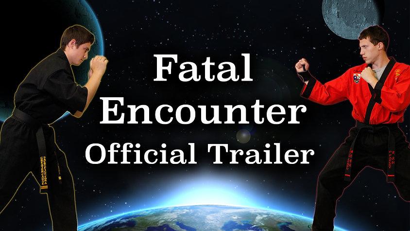 Fatal Encounter Official Trailer