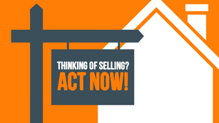 Thinking of Selling? Act Now!