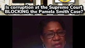 Pamela Smith Case - Corruption at Supreme Court? (4/28/21)