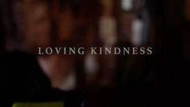Loving kindness