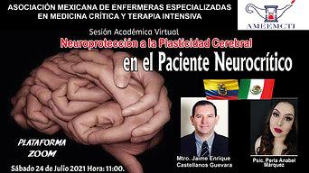SESIÓN ACADÉMICA EN VIVO Neuroprotección a la Plasticidad Cerebral en el Paciente Neurocrítico, con la participación del Mtro. Jaime Enrique Castellanos y la Psic. Perla Anabel Márquez