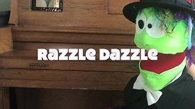 """Razzle Dazzle"" (Music Video)"